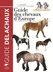 guide des chevaux d europe par lise rousseau jne illustrations yann le bris journalistes. Black Bedroom Furniture Sets. Home Design Ideas